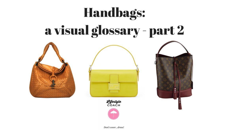 ef4c5e4787 Handbags  Visual Glossary – part 2 – Lifestylecoach